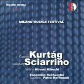 Gy&#246;rgy Kurt&#225;g & Salvatore Sciarrino: Milan Music Festival Live, Vol. 4 / Kikuchi