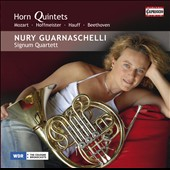 Horn Quintets: Mozart, Hoffmeister, Hauff, Beethoven  / Nury Guarnaschelli, horn