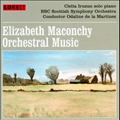 Elizabeth Machonchy: Orchestral Music / Clelia Iruzun