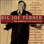 Big Joe Turner: The  Essential '40s Collection