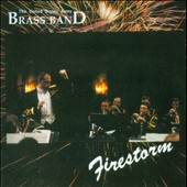 Firestorm: Strauss, Brahms, Borodin, et al. / The US Army Brass Band