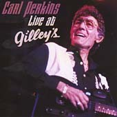 Carl Perkins (Rockabilly): Live at Gilley's