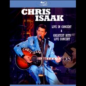Chris Isaak: Live In Concert & Greatest Hits Live Concert
