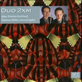 Duo 2xm plays Shankar, Burkhard, Denisov, M&#246;ller, Sierra & Agdar