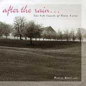 after the rain...The Soft Sounds of Erik Satie / Pascal Rog&#233;