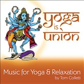 Tom Colletti: Yoga Is Union *