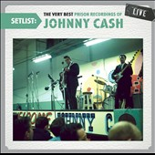 Johnny Cash: Setlist: The Very Best Prison Recordings of Johnny Cash