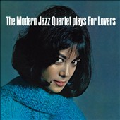 The Modern Jazz Quartet: Plays For Lovers