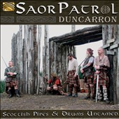 Saor Patrol: Duncarron: Scottish Pipes & Drums Untamed