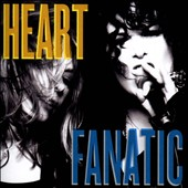 Heart: Fanatic