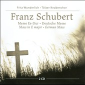 Schubert: Mass in E flat major; German Mass