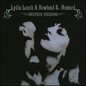 Rowland S. Howard/Lydia Lunch: Shotgun Wedding
