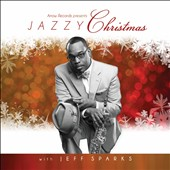 Jeff Sparks: Jazzy Christmas With Jeff Sparks