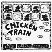 John Engle: Chicken Train