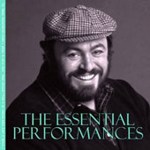 Pavarotti: Essential Performances / Verdi, Donizetti, Puccini, Leoncavallo, et al.