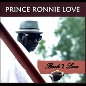 Prince Ronnie Love: Back 2 Love [Digipak]