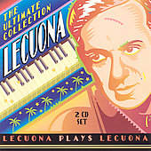The Ultimate Collection - Lecuona Plays Lecuona