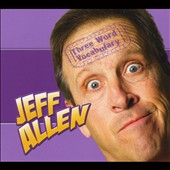 Jeff Allen (Comedy): Three Word Vocabulary
