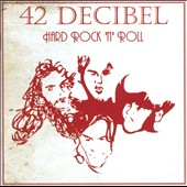 42 Decibel: Hard Rock 'n' Roll