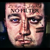 Jelly Roll/Lil Wyte: No Filter [PA] [Digipak]