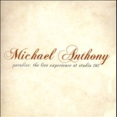 Michael Anthony (Bass): Paradise: The Line Experience At Studio 707 [Slipcase]