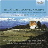 The Andrés Segovia Archive: The Complete Guitar Music written for Andrés Segovia / Ermanno Brignolo, guitar