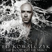 Ed Kowalczyk: The Flood and the Mercy *