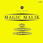 Gilbert Nouno/DJ Oil/Hubert Motteau (Drums): Tranz Denied: Magic Malik