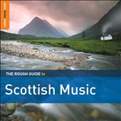 Various Artists: The Rough Guide to Scottish Music [Digipak]