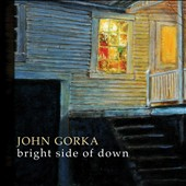 John Gorka: The Bright Side of Down *