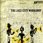 Herbie Harper/Larry Bunker/Marty Paich: Jazz City Workshop