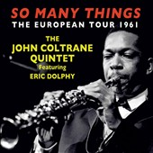 John Coltrane Quintet/John Coltrane: So Many Things: The European Tour 1961 [Box]