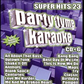 Karaoke: Party Tyme Karaoke: Super Hits, Vol. 23
