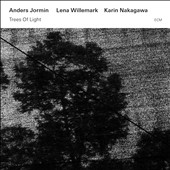 Lena Willemark/Karin Nakagawa (Koto)/Anders Jormin: Trees of Light *