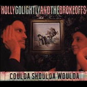 Holly Golightly/Holly Golightly & the Brokeoffs: Coulda Shoulda Woulda [Digipak] *