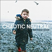 Matthew Good: Chaotic Neutral *