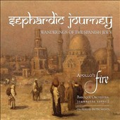 Sephardic Journey: Spanish Jews  music of various composers / ApolloÆs Fire, Jeannette Sorrell