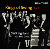 The SWR Big Band/Fola Dada: Kings Of Swing, Op. 2