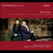 'Widmungen' - Schubert: 'Wanderer' Fantasie; Songs; Piano pieces and songs by Liszt, Schumann and Godowsky / William Youn, piano; Isabelle Catherine Vilmar, soprano