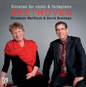 Beethoven: Sonatas for Violin & Fortepiano / Elizabeth Wallfisch, violin; David Breitman, piano