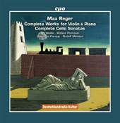 Max Reger: Complete Works for Violin & Piano; Complete Cello Sonatas / Ulf Wallin, violin; Roland Pontinen, piano; Raimund Korupp, cello; Rudolf Meister, piano [8 CDs]