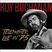 Roy Buchanan: Telemaster Live in '75 *