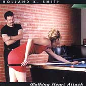 Holland K. Smith: Walking Heart Attack *