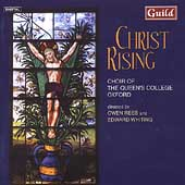 Christ Rising / Rees, Choir of Queens College Oxford, et al