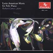 Latin American Music for Solo Piano / Richard Cionco