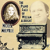 The Piano Rags of William Albright / Nicola Melville