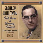 Stanley Holloway: Old Sam and Young Albert