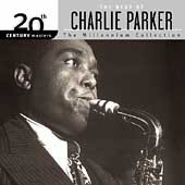 Charlie Parker (Sax): 20th Century Masters - The Millennium Collection: The Best of Charlie Parker