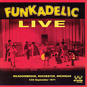 Funkadelic: Live: Meadowbrook, Rochester, Michigan 12th September 1971