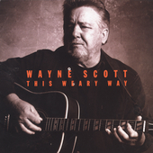 Wayne Scott: This Weary Way